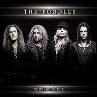 The Poodles: Tour De Force