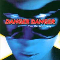 Danger Danger: Four The Hard Way